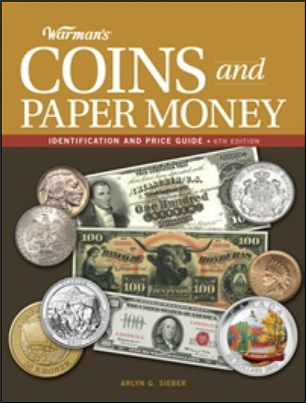 FUTURE RELEASE - Warman's Coins and Paper Money, 6th Ed.