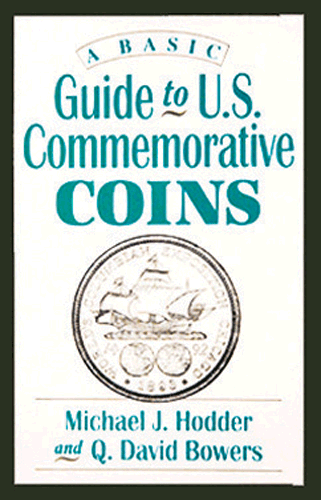 Basic Guide to United States Commemorative Coins, A