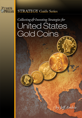 Collecting and Investing Strategies for U.S. Gold Coins