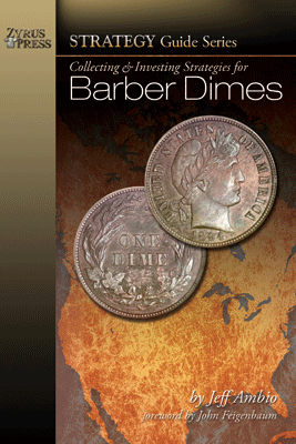 Collecting & Investing Strategies for Barber Dimes
