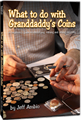 What to do with Granddaddy's Coins