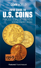 Coin World 2012 Guide to U.S. Coins: Prices & Value Trends