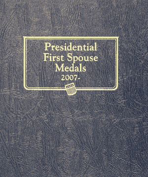 Presidential First Spouse Medals Album 2007 -