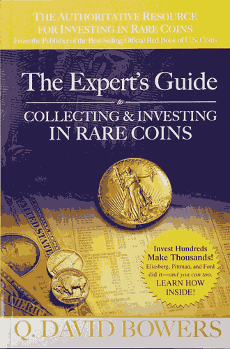 Experts Guide to Collecting and Investing in Rare Coins, The