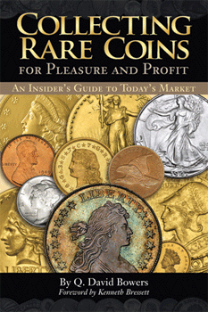 Collecting Rare Coins for Pleasure and Profit: An Insiders Guide to Todays Market