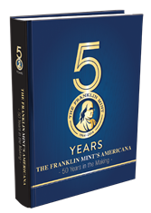 The Franklin Mints Americana - 50 Years in the Making