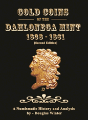 Gold Coins of the Dahlonega Mint: 1838-1861