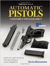 Gun Digest Book of AUTOMATIC PISTOLS Assembly/Disassembly 5th