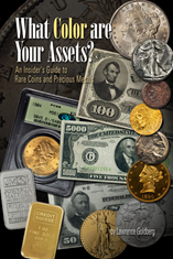What Color are Your Assets: An Insiders Guide to Rare Coins & Precious Metals