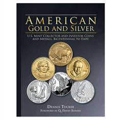 American Gold And Silver: US Mint Collector and Investor Coins And Medals, Bicentennial To Date
