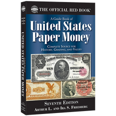 A Guide Book of United States Paper Money 7th ed