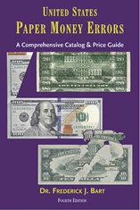 United States Paper Money Errors A Comprehensive Catalog & Price List, 4th Edition